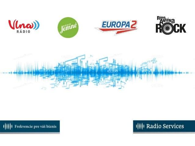 VEĽKÁ ŠTVORKA TÝŽDENNE oslovíme 1 871 000 poslucháčov DENNE oslovíme 901 000 poslucháčov JEDNOTKA NA TRHU v zásahu posluch...