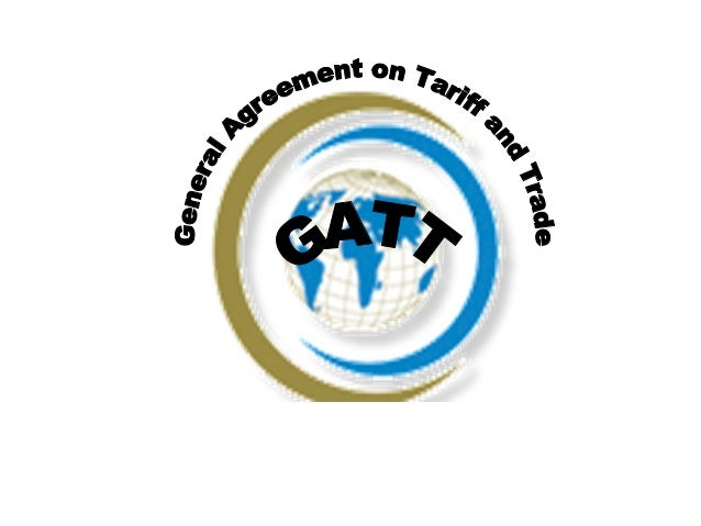 General Agreement On Tariff And Trade Gatt