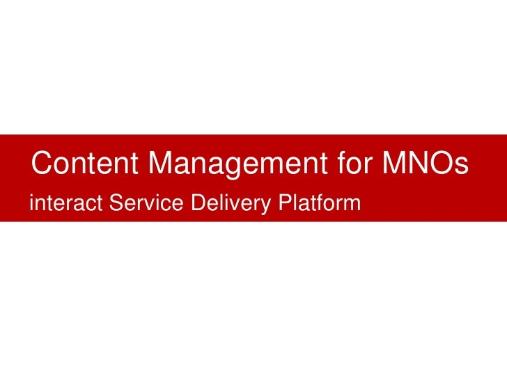 Content Management for MNOs interact Service Delivery Platform