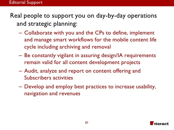 Editorial Support  Real people to support you on day-by-day operations   and strategic planning:     – Collaborate with yo...