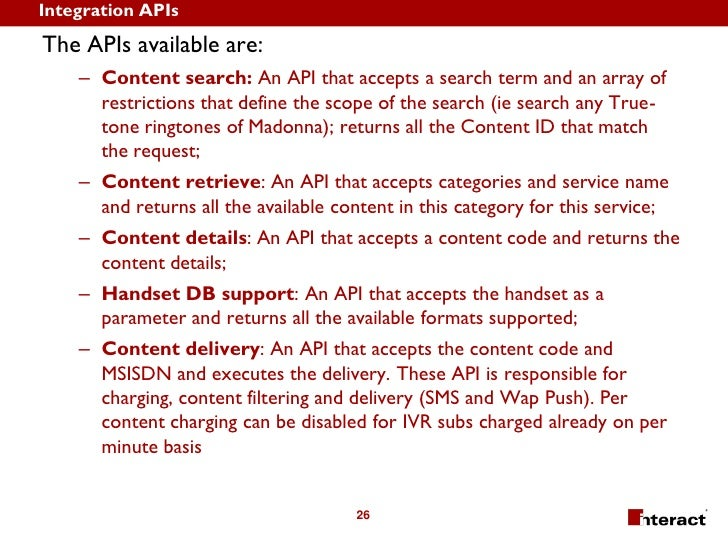 Integration APIs The APIs available are:     – Content search: An API that accepts a search term and an array of       res...