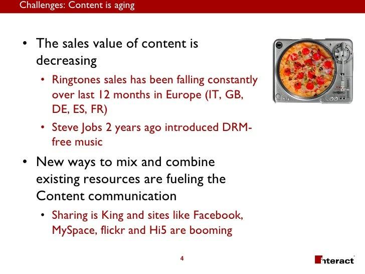 Challenges: Content is aging   • The sales value of content is   decreasing      • Ringtones sales has been falling consta...