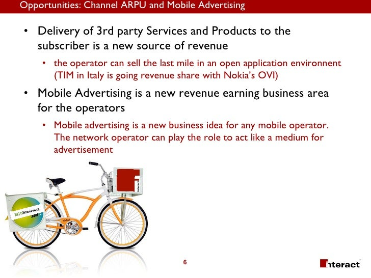 Opportunities: Channel ARPU and Mobile Advertising  • Delivery of 3rd party Services and Products to the   subscriber is a...