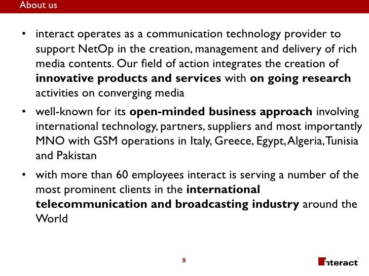 About us  • interact operates as a communication technology provider to   support NetOp in the creation, management and de...