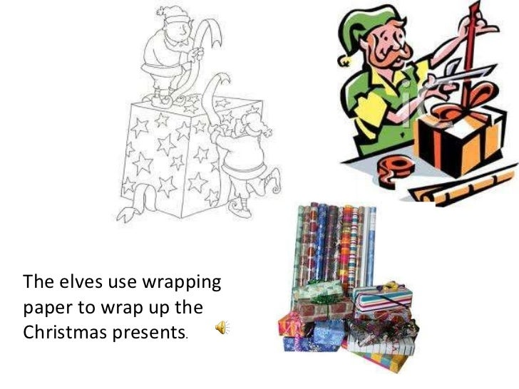 The elves use wrapping paper to wrap up the Christmas presents .