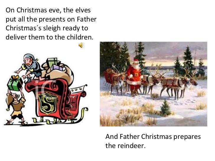 On Christmas eve, the elves put all the presents on Father Christmas´s sleigh ready to deliver them to the children. And F...