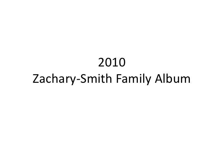 2010Zachary-Smith Family Album<br />