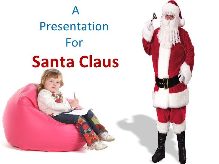 A Presentation  For  Santa Claus