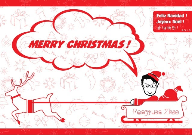 Feliz Navidad ! Joyeux Noël ! 圣诞快乐! 2013  Merry Christmas !  Pengyuan Zhao