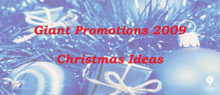 Giant Promotions 2009     Christmas Ideas