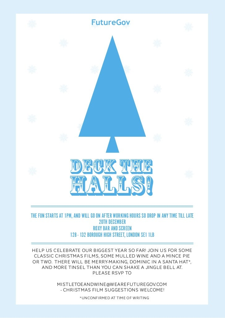 Deck the                    halls!THE FUN STARTS AT 1PM, AND WILL GO ON AFTER WORKING HOURS SO DROP IN ANY TIME TILL LATE ...