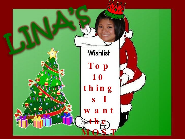 Top 10 things I want the MOST  (to least) for Christmas!