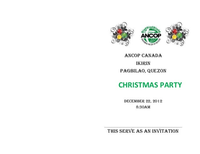 ANCOP CANADA           IKIRIN    PAGBILAO, QUEZON    CHRISTMAS PARTY      December 22, 2012           8:30amThis serve as ...