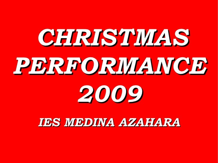 CHRISTMAS PERFORMANCE 2009 IES MEDINA AZAHARA