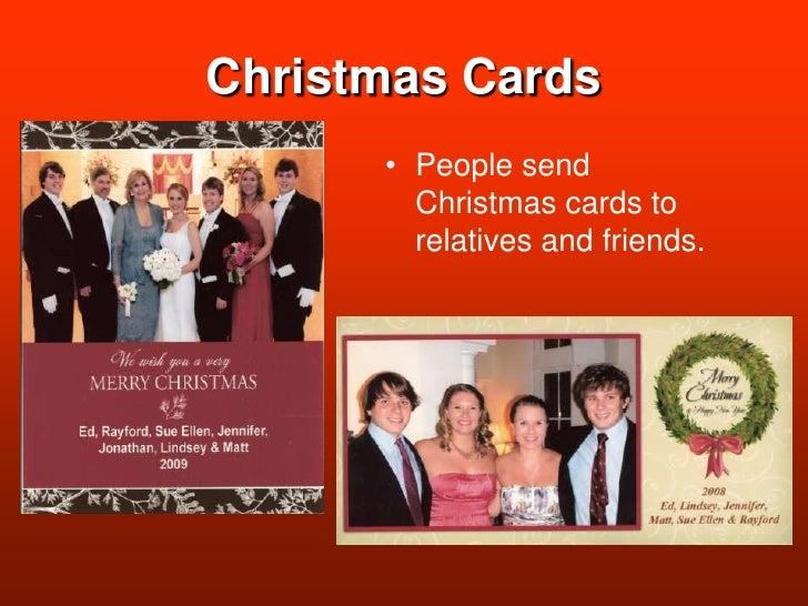 Christmas Cards<br />People send Christmas cards to relatives and friends.<br />
