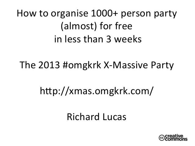 How  to  organise  1000+  person  party     (almost)  for  free     in  less  than  3  wee...