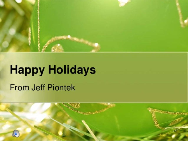 Happy HolidaysFrom Jeff Piontek