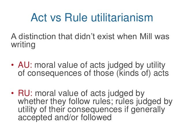 act utilitarianism vs rule utilitarianism essay Let us write you a custom essay sample on act utilitarianism vs rule utilitarianism for you for only $1390/page order now.