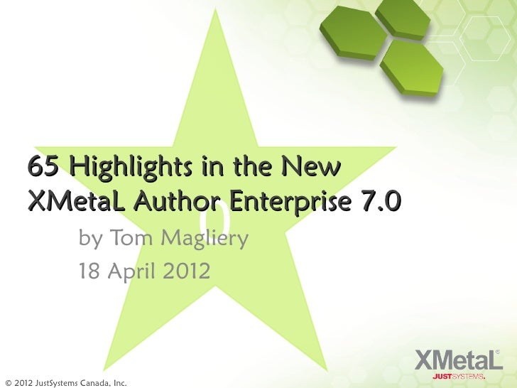 65 Highlights in the New     XMetaL Author Enterprise 7.0                  by Tom Magliery 0                  18 April 201...