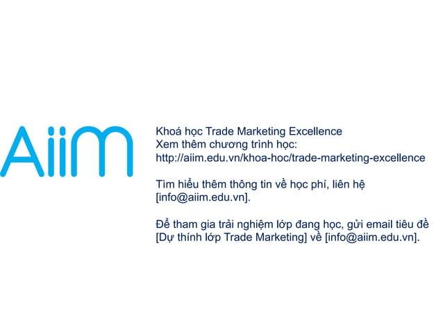 Khoá học Trade Marketing Excellence  Xem thêm chương trình học:  http://aiim.edu.vn/khoa-hoc/trade-marketing-excellence  T...