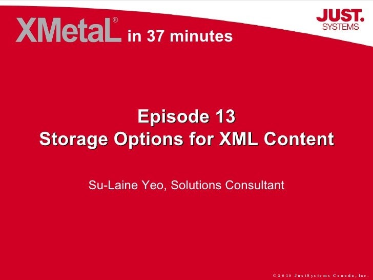 Episode 13 Storage Options for XML Content Su-Laine Yeo, Solutions Consultant in 37 minutes