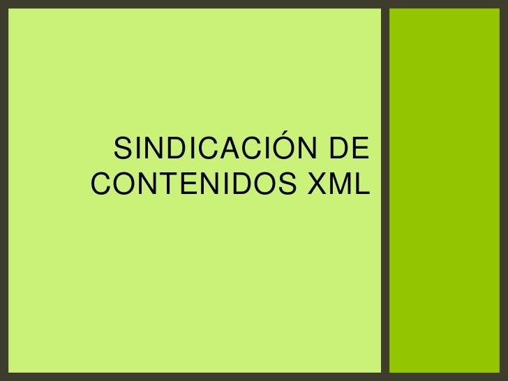 Sindicación de contenidos XML<br />