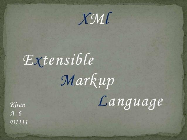 XMl Extensible Markup Language Kiran A -6 D1111