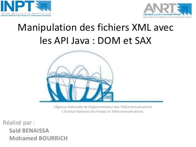 Manipulation des fichiers XML avec les API Java : DOM et SAX  L'Agence Nationale de Réglementation des Télécommunications ...
