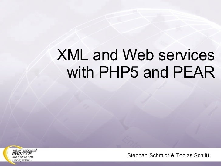 Stephan Schmidt & Tobias Schlitt XML and Web services with PHP5 and PEAR