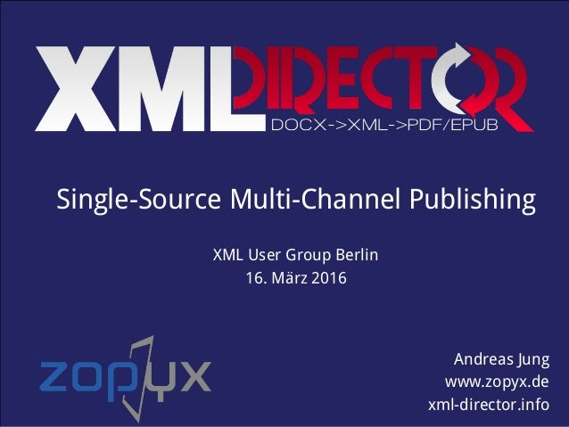 www.produce-and-publish.info Single-Source Multi-Channel Publishing (C) 2013 ZOPYX Ltd. Single-Source Multi-Channel Publis...