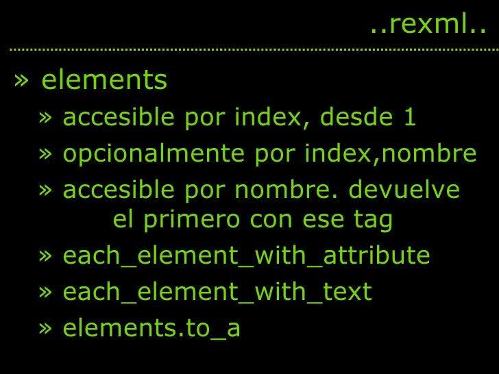 <ul><li>elements </li></ul><ul><ul><li>accesible por index, desde 1 </li></ul></ul><ul><ul><li>opcionalmente por index,nom...