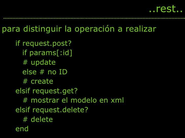 <ul><li>if request.post?  </li></ul><ul><li>if params[:id]  </li></ul><ul><li># update  </li></ul><ul><li>else # no ID  </...