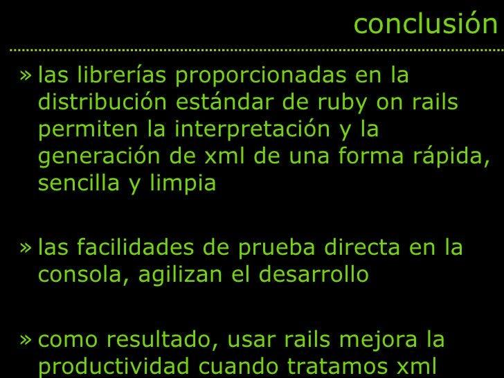 <ul><li>las librerías proporcionadas en la distribución estándar de ruby on rails permiten la interpretación y la generaci...