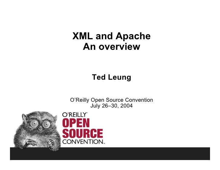 XML and Apache  An overview           Ted Leung  O'Reilly Open Source Convention          July 26–30, 2004
