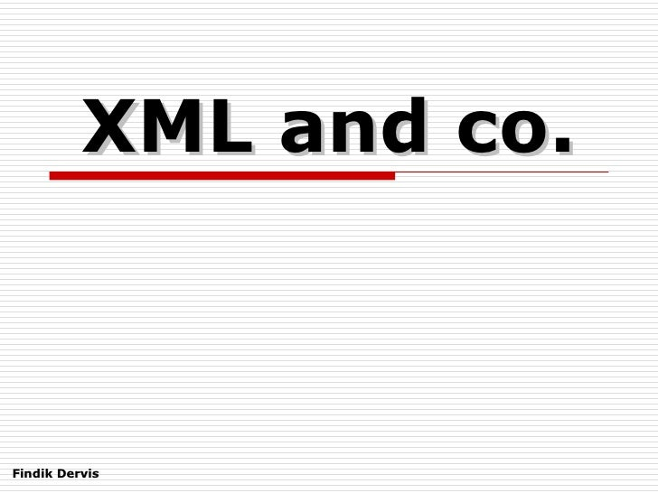XML and co. Findik Dervis