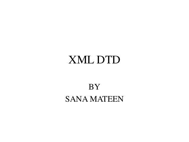 XML DTD BY SANA MATEEN