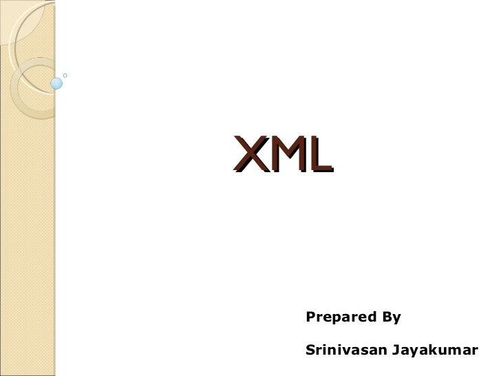 XML Prepared By Srinivasan Jayakumar