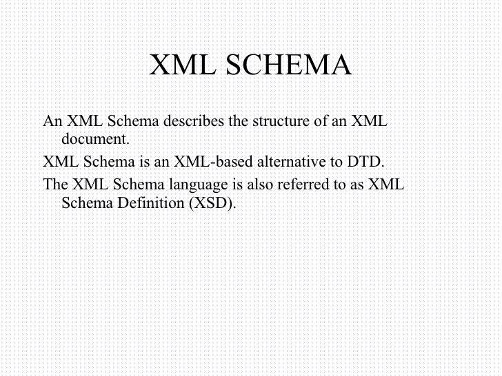 XML SCHEMA <ul><li>An XML Schema describes the structure of an XML document. </li></ul><ul><li>XML Schema is an XML-based ...