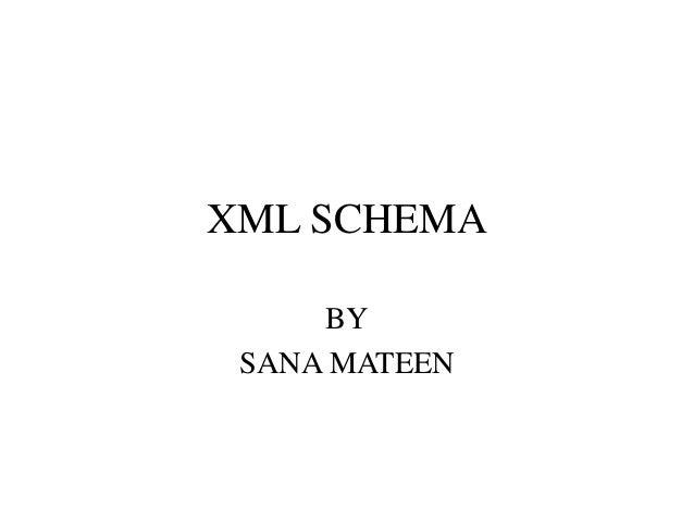 XML SCHEMA BY SANA MATEEN