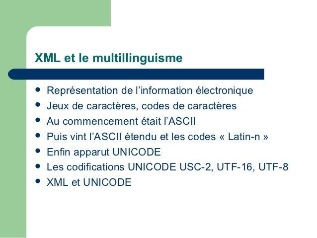 XML et le multillinguisme   Représentation de l'information électronique   Jeux de caractères, codes de caractères   Au...