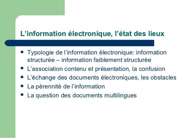 L'information électronique, l'état des lieux   Typologie de l'information électronique: information    structurée – infor...
