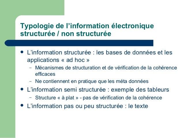 Typologie de l'information électroniquestructurée / non structurée   L'information structurée : les bases de données et l...