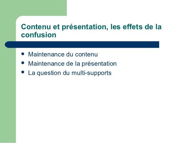 Contenu et présentation, les effets de laconfusion   Maintenance du contenu   Maintenance de la présentation   La quest...