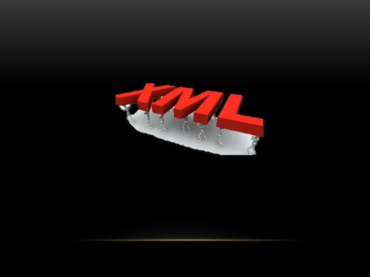 El XML (eXtensiveMarkup Language)es un lenguaje quefue concebido paradescribirinformación.      Sufunción principal esayud...