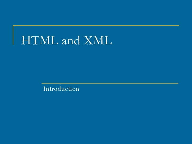 HTML and XML Introduction