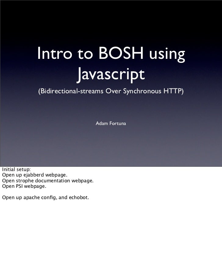 Intro to BOSH using                    Javascript               (Bidirectional-streams Over Synchronous HTTP)             ...