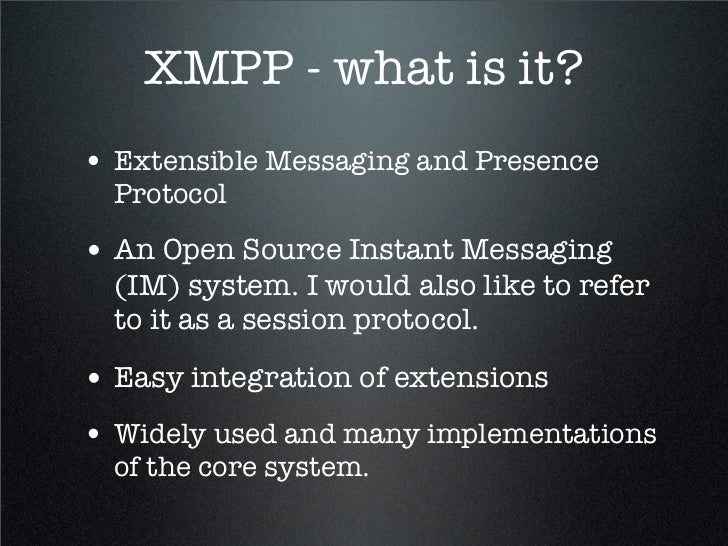 Extensible Messaging And Presence Protocol : Xmpp intro