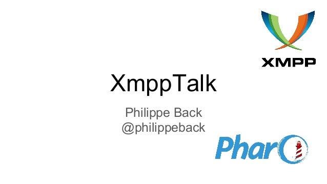 XmppTalk Philippe Back @philippeback