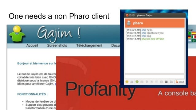 One needs a non Pharo client