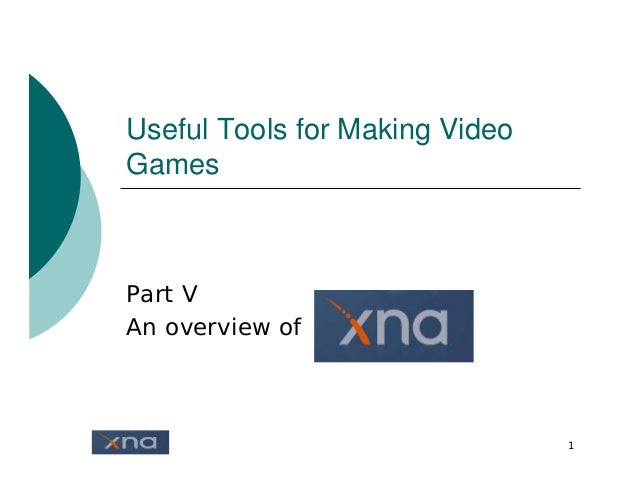 Useful Tools for Making Video Games - XNA (2008)